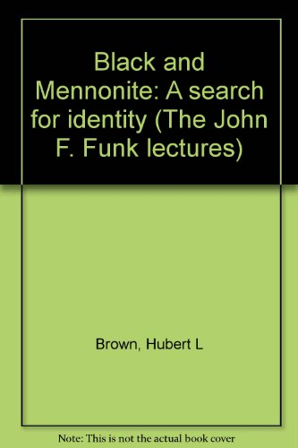 9780836118018: Black and Mennonite: A search for identity (The John F. Funk lectures)