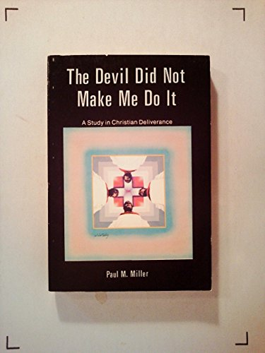 The devil did not make me do it: Miller, Paul M