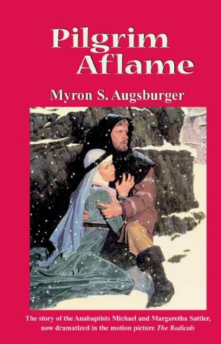 Pilgrim Aflame (9780836118407) by Myron S. Augsburger