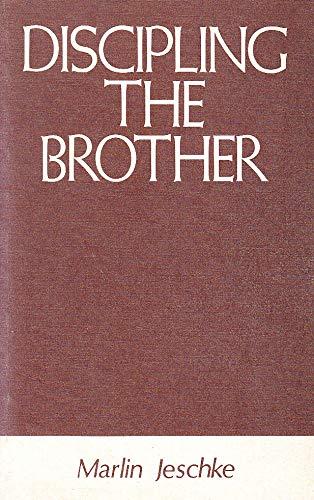 Discipling the Brother: Marlin Jeschke