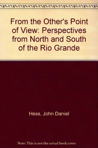 9780836119121: From the Other's Point of View: Perspectives from North and South of the Rio Grande