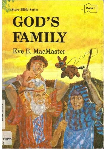 God's Family: Stories of God and His People : Genesis (Story Bible Series) (9780836119640) by MacMaster, Eve; Converse, James