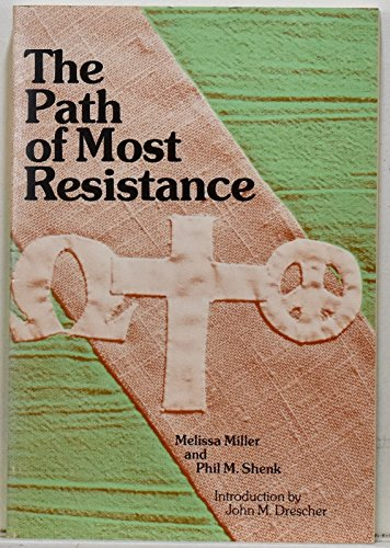 9780836119923: The Path of Most Resistance: Stories of Mennonite Conscientious Objectors Who Did Not Cooperate With the Vietnam War Draft