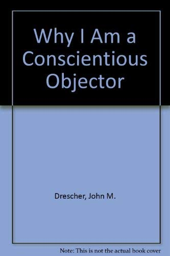 9780836119930: Why I Am a Conscientious Objector (A Christian peace shelf selection)