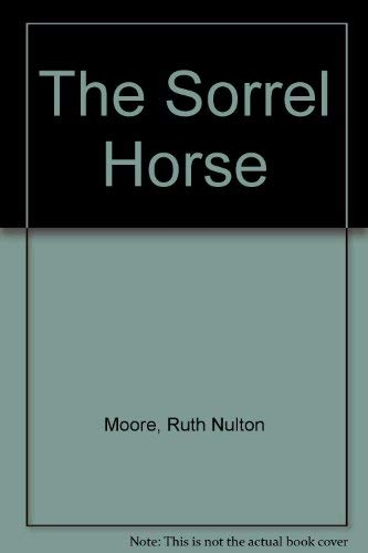 The Sorrel Horse. [ farm in New Jersey, Gymkhana, and a haunted mill]