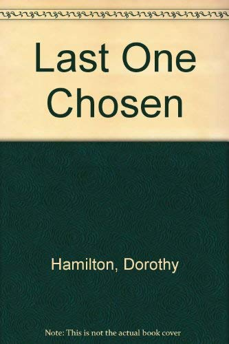 Last One Chosen (0836133064) by Hamilton, Dorothy