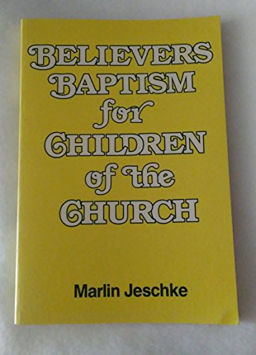 9780836133189: Believers Baptism for Children of the Church