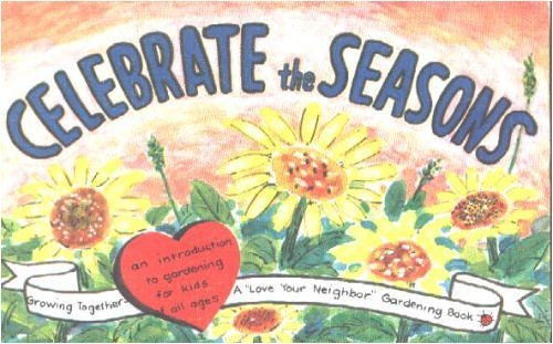 9780836133370: Celebrate the Seasons: A Love Your Neighbor Gardening Book