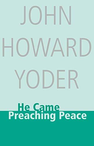 9780836133950: He Came Preaching Peace (John Howard Yoder)