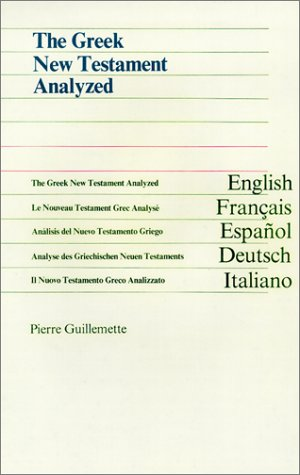 9780836134186: The Greek New Testament Analyzed/Le Nouveau Testament Grec Analyse/Analisis Del Nuevo Testamento Griego/Analyse Des Griechischen Neuen Testaments/Il