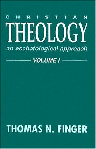 9780836134537: 001: Christian Theology: An Eschatological Approach