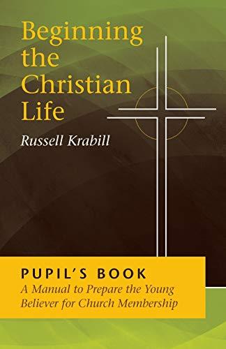 9780836134582: Beginning the Christian Life / Pupil
