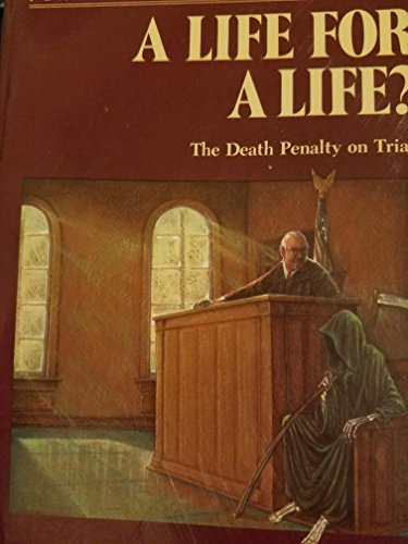 A Life for a Life?: The Death Penalty on Trial