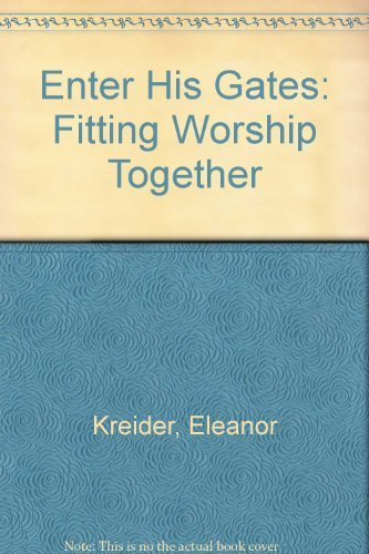 9780836135299: Enter His Gates: Fitting Worship Together