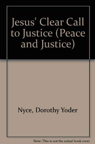 9780836135336: Jesus' Clear Call to Justice (Peace and Justice Series)