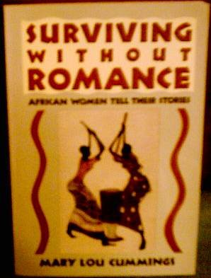 9780836135381: Surviving Without Romance: African Women Tell Their Stories