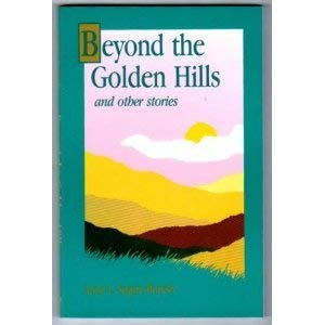 Beyond the Golden Hills and Other Stories: Anne L. Squire-Buresh