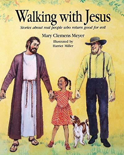 9780836135749: Walking with Jesus: Stories about Real People Who Return Good for Evil
