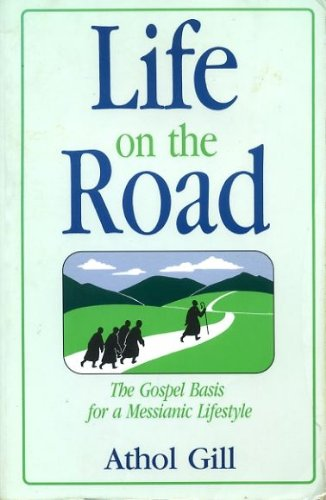 9780836135886: Life on the Road: The Gospel Basis for a Messianic Lifestyle