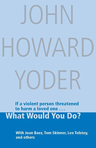 9780836136036: What Would You Do? (John Howard Yoder Series)