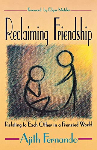 9780836136302: Reclaiming Friendship: Relating to Each Other in a Frenzied World