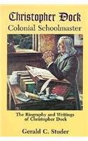 9780836136449: Christopher Dock, Colonial Schoolmaster/OP