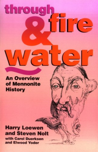 9780836190151: Through Fire & Water: An Overview of Mennonite History / Out of Print