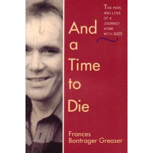 9780836190281: And a Time to Die: The Pain and Love of a Journey Home with AIDS /Out of Print