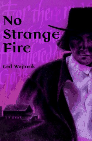 9780836190410: No Strange Fire: A Novel about the Amish Barn Fires in Big Valley