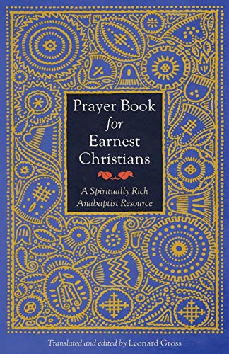 9780836190441: Prayer Book for Earnest Christians: A Spiritually Rich Anabaptist Resource