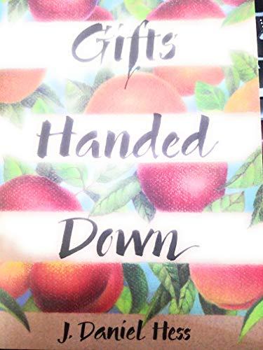 Gifts Handed Down: J. Daniel Hess