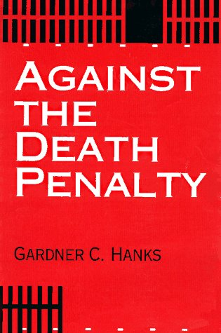 9780836190755: Against the Death Penalty: Christian and Secular Arguments Against Capital Punishment