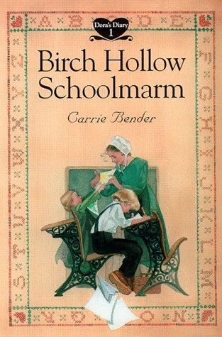 9780836190953: Birch Hollow Schoolmarm (Dora's Diary #1)