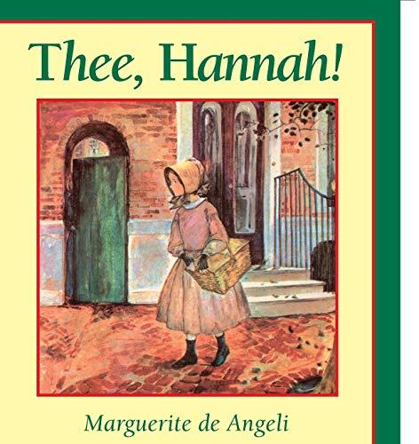 Thee, Hannah!: Marguerite de Angeli