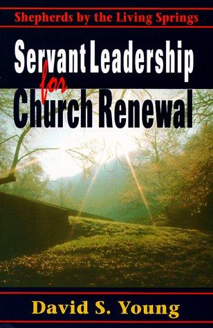 9780836191080: Servant Leadership for Church Renewal: Shepherds by the Living Springs