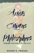 9780836191394: Artists, Citizens, Philosophers: Seeking the Peace of the City - OUT OF PRINT