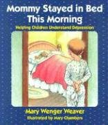 9780836191509: Mommy Stayed in Bed This Morning: Helping Children Understand Depression