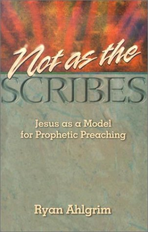 9780836192001: Not As the Scribes: Jesus As a Model for Prophetic Preaching