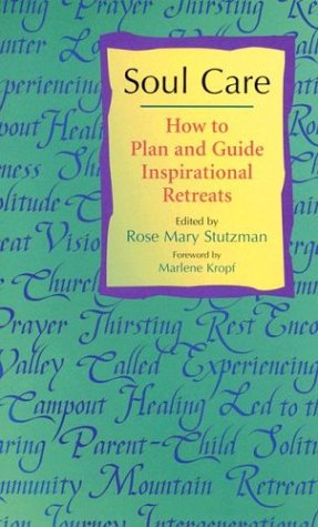 9780836192605: Soul Care: How to Plan and Guide Inspirational Retreats / Out of Print