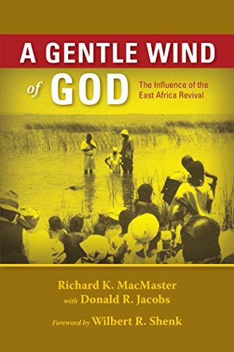 A Gentle Wind of God : The: Richard K. MacMaster