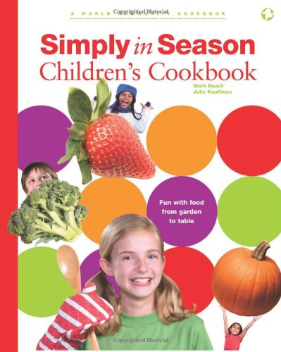 9780836193367: Simply in Season Children's Cookbook (World Community Cookbook)