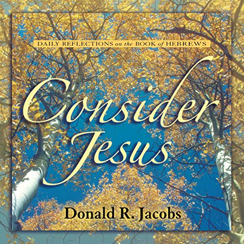 9780836193473: Consider Jesus: Daily Reflections on the Book of Hebrews