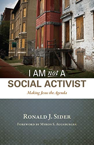 9780836193961: I Am Not a Social Activist: Making Jesus the Agenda