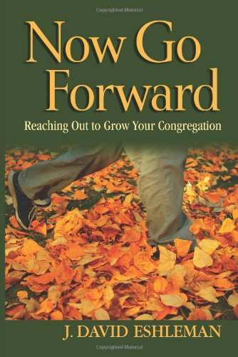 9780836194456: Now Go Forward: Reaching Out to Grow Your Congregation