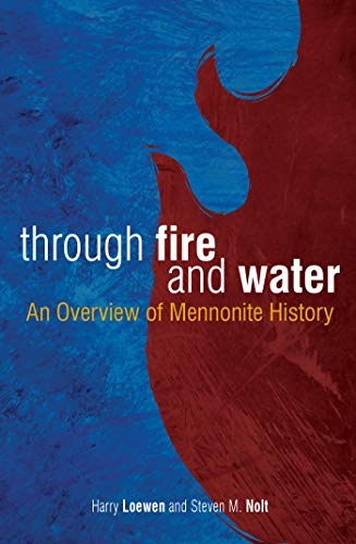 9780836195064: Through Fire and Water: An Overview of Mennonite History
