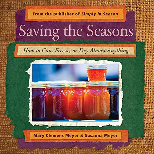 9780836195125: Saving the Seasons: How to Can, Freeze, or Dry Almost Anything