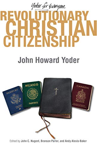 9780836196887: Revolutionary Christian Citizenship (Yoder for Everyone)