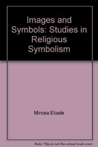 9780836200386: Images and Symbols: Studies in Religious Symbolism