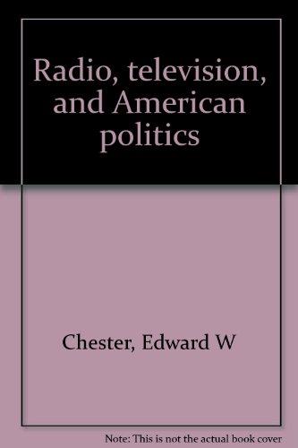 9780836201802: Radio, television, and American politics