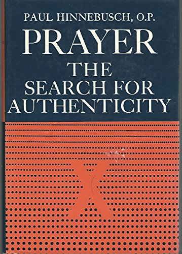 Prayer, the search for authenticity (0836202279) by Hinnebusch, Paul